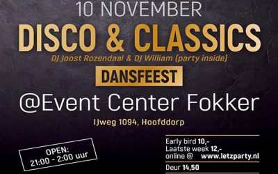 Coming Saturday 10 November 30+ Disco & Classics Dance Party @ Event Center Fokker Hoofddorp!